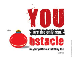 You are the Obstacle